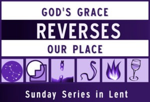 God's grace reverses our place